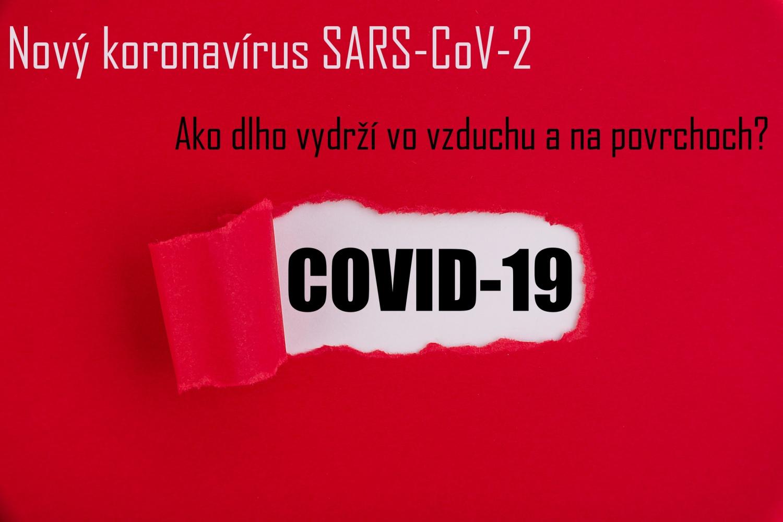 Ako dlho prežije nový koronavírus na plaste, papieri či na mobile, iných povrchoch a vo vzduchu?